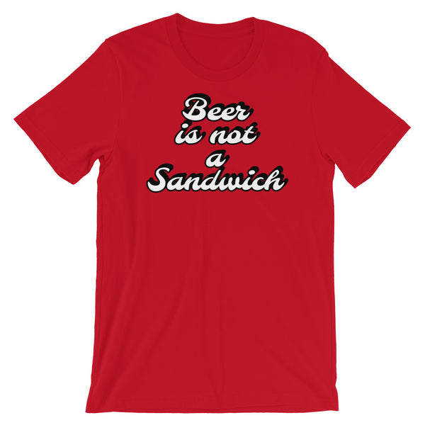 """Beer is not a Sandwich"" Short-Sleeve Unisex T-Shirt"