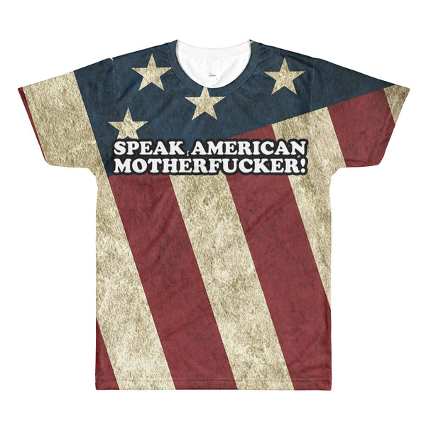 SPEAK AMERICAN MOTHERFUCKER! T-Shirt $36.99 FREE SHIPPING
