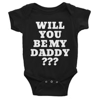 """Will You Be My Daddy? Have You Seen My Mommy?"" Infant Bodysuit"