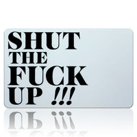 Shut the F*** Up Card $2.99 - Buy 2 get 1 FREE! Free Shipping