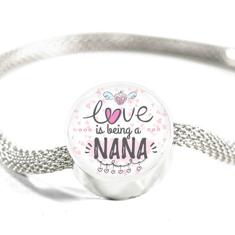 Love is being a NANA Bracelet