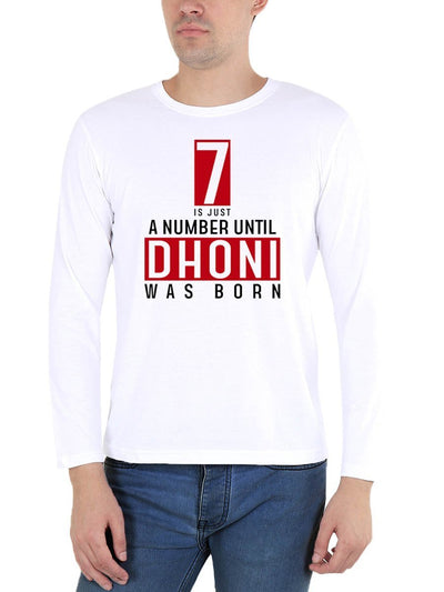 7 Is Just A Number Until Dhoni Was Born Men's White Full Sleeve Round Neck T-Shirt - Crazy Punch