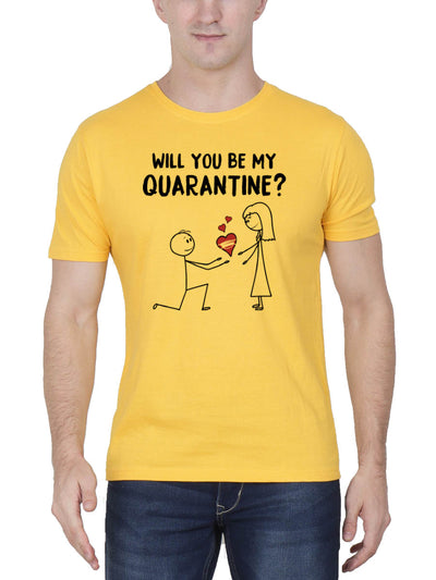 Will You Be My Quarantine Men's Yellow Half Sleeve Round Neck T-Shirt