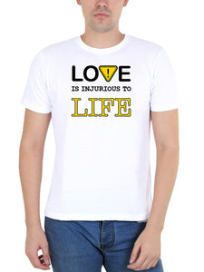 Love Is Injurious To Life Alert Sign Men's White Round Neck T-Shirt