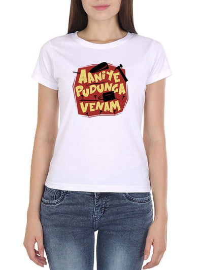 Aaniye Pudunga Vendam Women's White Half Sleeve Tamil Movie Round Neck T-Shirt - Crazy Punch