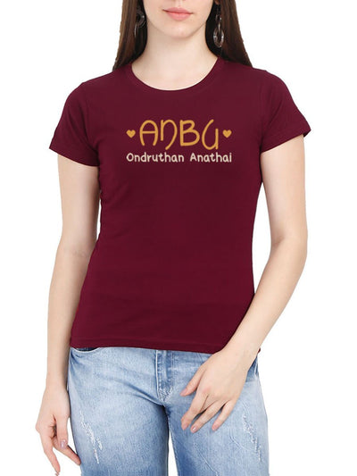 Anbu Ondruthan Anathai Women's Maroon Half Sleeve Tamil Round Neck T-Shirt - Crazy Punch