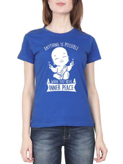 Anything Is Possible When You Have Inner Peace Women's Royal Blue Half Sleeve Round Neck T-Shirt - Crazy Punch