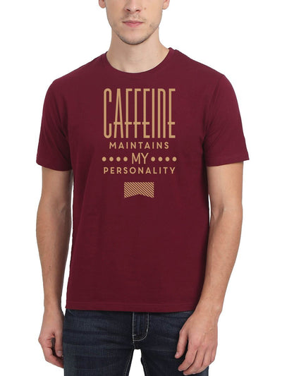 Caffeine Maintains My Personality Men's Maroon Round Neck T-Shirt - Crazy Punch