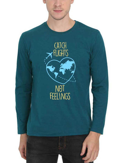 Catch Flights Not Feelings Men's Petrol Full Sleeve Round Neck T-Shirt - Crazy Punch