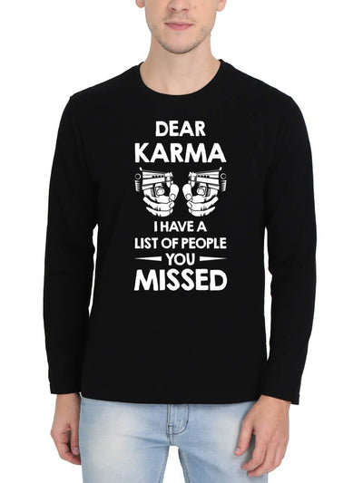 Dear Karma I Have A List Of People You Missed Men's Black Full Sleeve Round Neck T-Shirt - Crazy Punch
