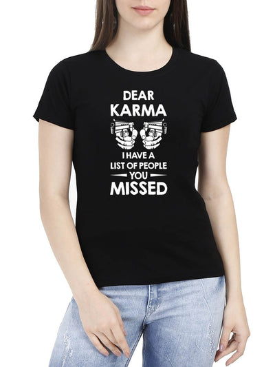 Dear Karma I Have A List Of People You Missed Women's Black Half Sleeve Round Neck T-Shirt - Crazy Punch