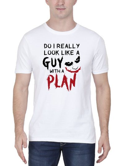 Do I Really Look Like A Guy With A Plan Men's White Half Sleeve Round Neck T-Shirt - Crazy Punch