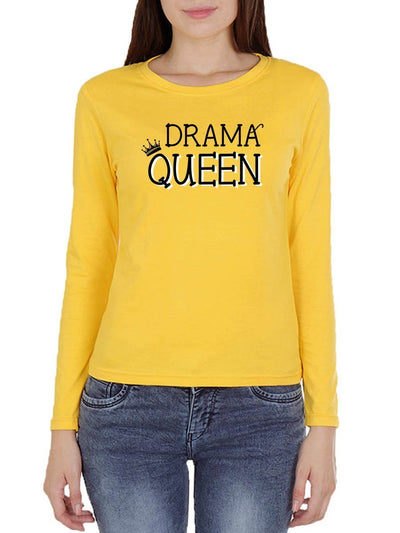 Drama Queen Women's Yellow Full Sleeve Round Neck T-Shirt - Crazy Punch