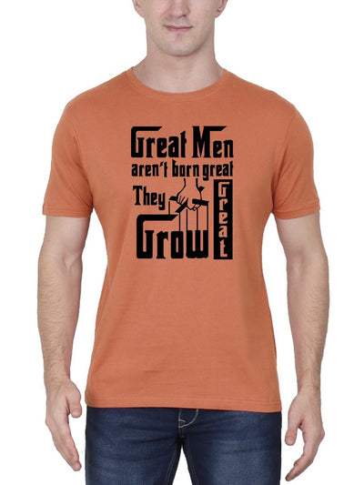 Great Men Aren't Born Great They Grow Great - The Godfather Men's Saffron Half Sleeve Round Neck T-Shirt - Crazy Punch