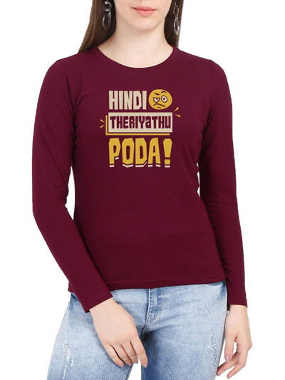 Hindi Theriyathu Poda Women's Maroon Full Sleeve Tamil Round Neck T-Shirt - Crazy Punch