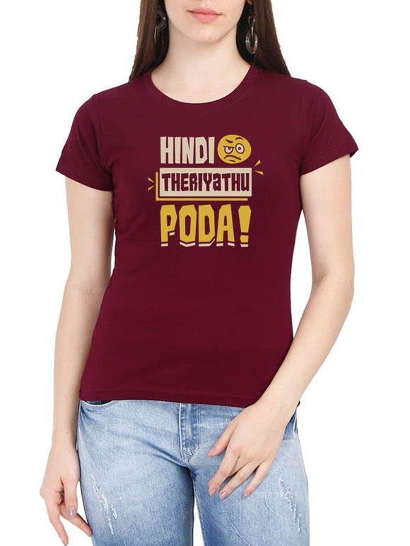 Hindi Theriyathu Poda Women's Maroon Tamil Round Neck T-Shirt - Crazy Punch