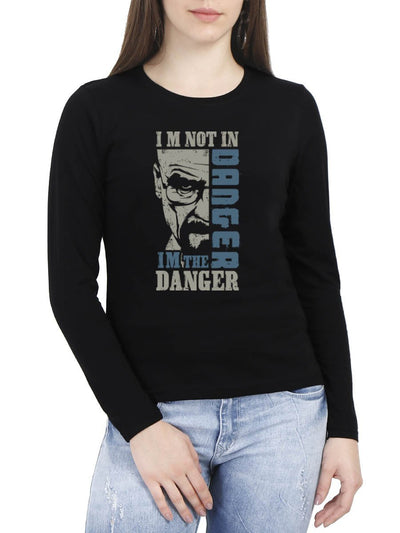I'm Not In Danger I'm The Danger - Breaking Bad Women's Black Full Sleeve Round Neck T-Shirt - Crazy Punch