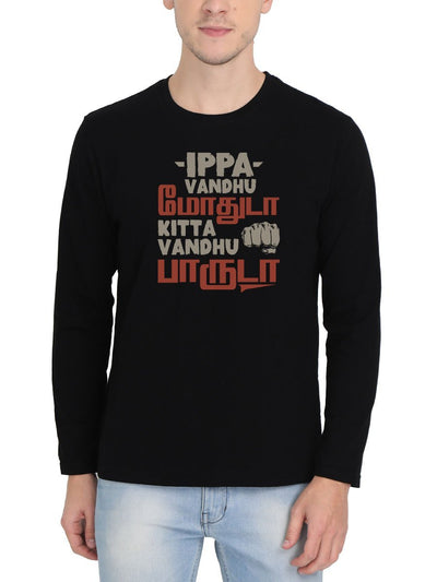 Ippa Vandhu Modhuda Kitta Vandhu Paaruda - Maara Theme Men's Black Full Sleeve Tamil Movie Song Round Neck T-Shirt - Crazy Punch