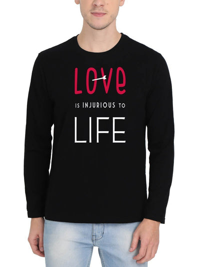 Love Is Injurious To Life Men's Black Full Sleeve Round Neck T-Shirt - DrunkenMonk