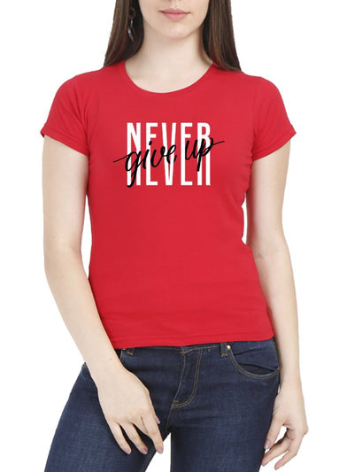 Never Give Up Women's Red Half Sleeve Round Neck T-Shirt - Crazy Punch