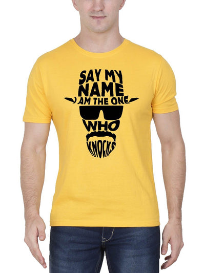 Say My Name I Am The One Who Knocks - Breaking Bad Men's Yellow Half Sleeve Round Neck T-Shirt - Crazy Punch