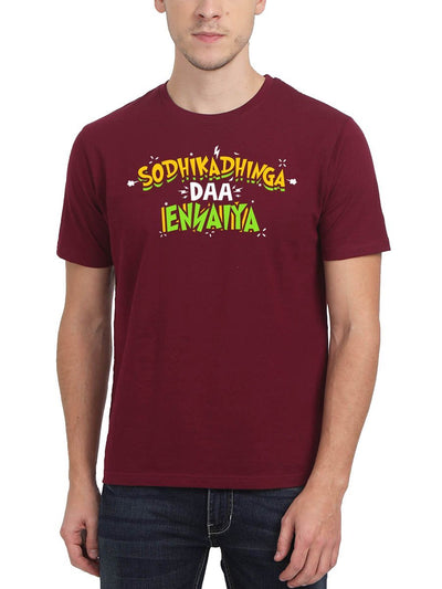 Sodhikathinga Daa Ennaiya Typography Men's Maroon Half Sleeve Tamil Movie Round Neck T-Shirt - Crazy Punch