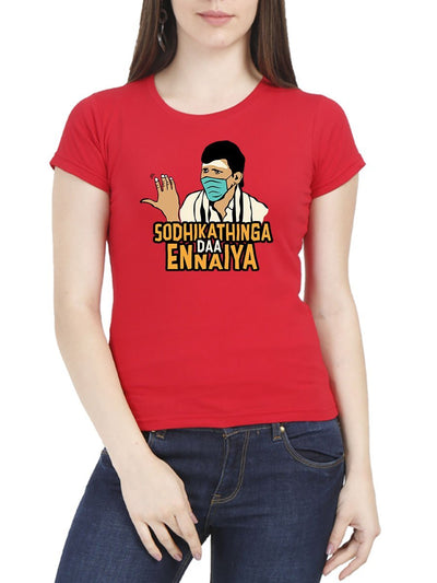Sodhikathinga Daa Ennaiya Women's Red Half Sleeve Tamil Movie Round Neck T-Shirt - Crazy Punch