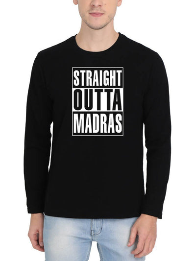 Straight Outta Madras Men's Black Full Sleeve Round Neck T-Shirt - Crazy Punch