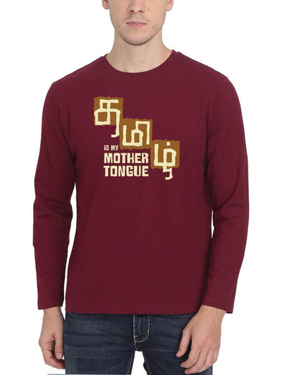 Tamil Is My Mother Tongue Men's Maroon Full Sleeve Tamil Round Neck T-Shirt - Crazy Punch