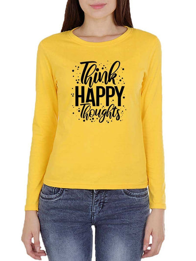 Think Happy Thoughts Women's Yellow Full Sleeve Round Neck T-Shirt - Crazy Punch