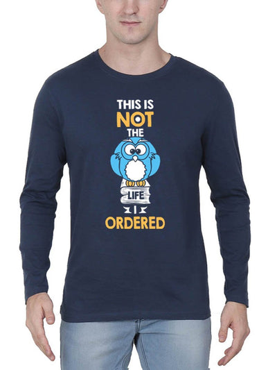 This Is Not The Life I Ordered Men's Navy Blue Full Sleeve Round Neck T-Shirt - Crazy Punch