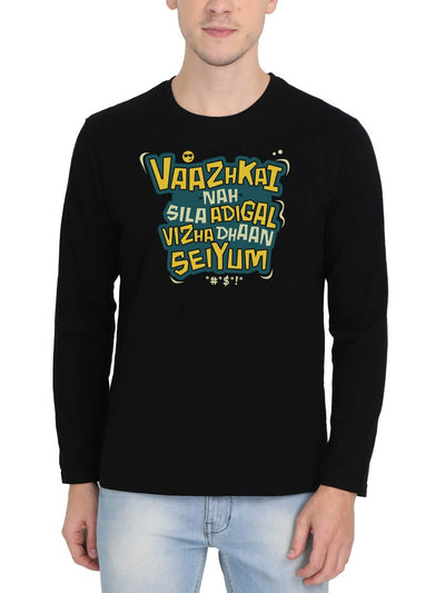 Vaazhkai nah Sila Adigal Vizha Dhaan Seiyum Men's Black Full Sleeve Tamil Movie Round Neck T-Shirt - Crazy Punch