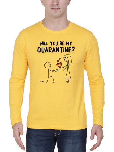 Will You Be My Quarantine Men's Yellow Full Sleeve Round Neck T-Shirt - Crazy Punch