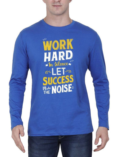 Work Hard In Silence Let Success Make The Noise Men's Royal Blue Full Sleeve Round Neck T-Shirt - Crazy Punch