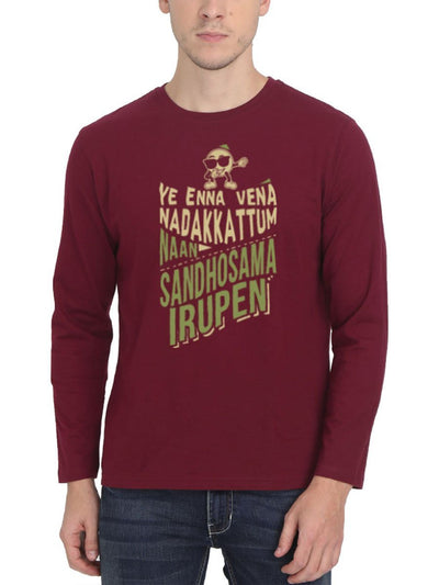 Ye Enna Vena Nadakkattum Naan Sandhosama Irupen Men's Maroon Full Sleeve Tamil Movie Song Round Neck T-Shirt - Crazy Punch