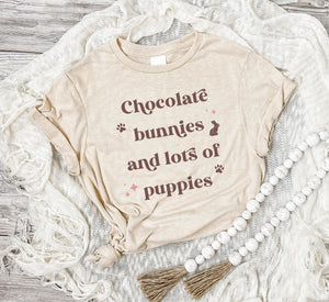 Chocolate Bunnies And Lots Of Puppies Easter Tee
