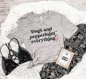 Dogs And Peppermint Everything Tee
