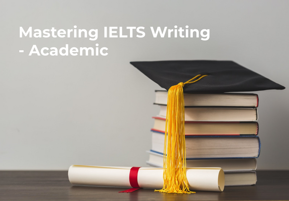 Mastering IELTS Writing - Academic