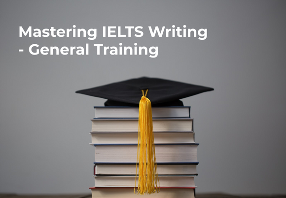 Mastering IELTS Writing - General Training