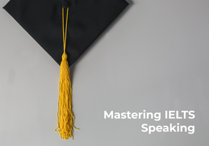 Mastering IELTS Speaking