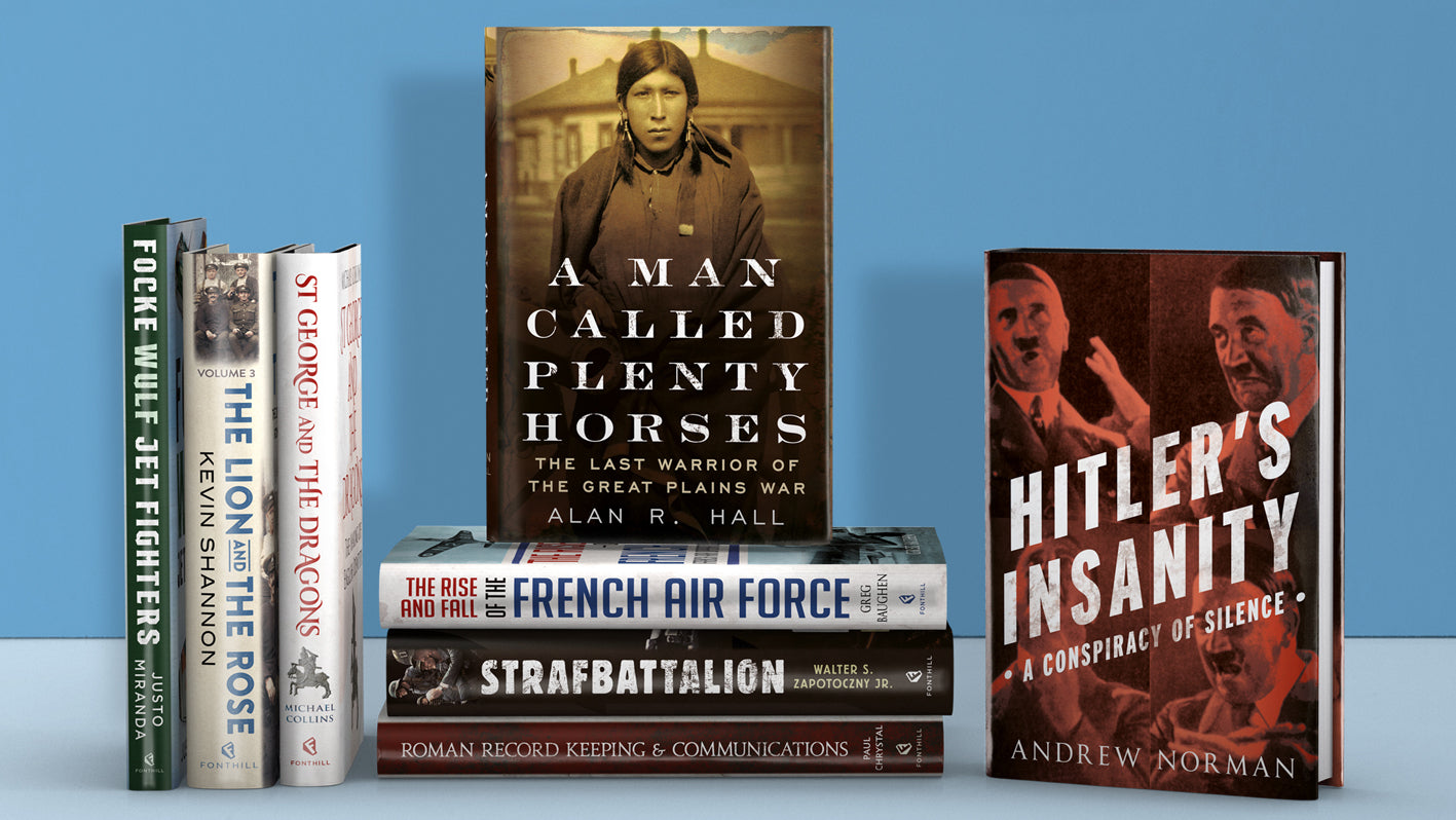 The Latest Hardback Releases from Fonthill Media