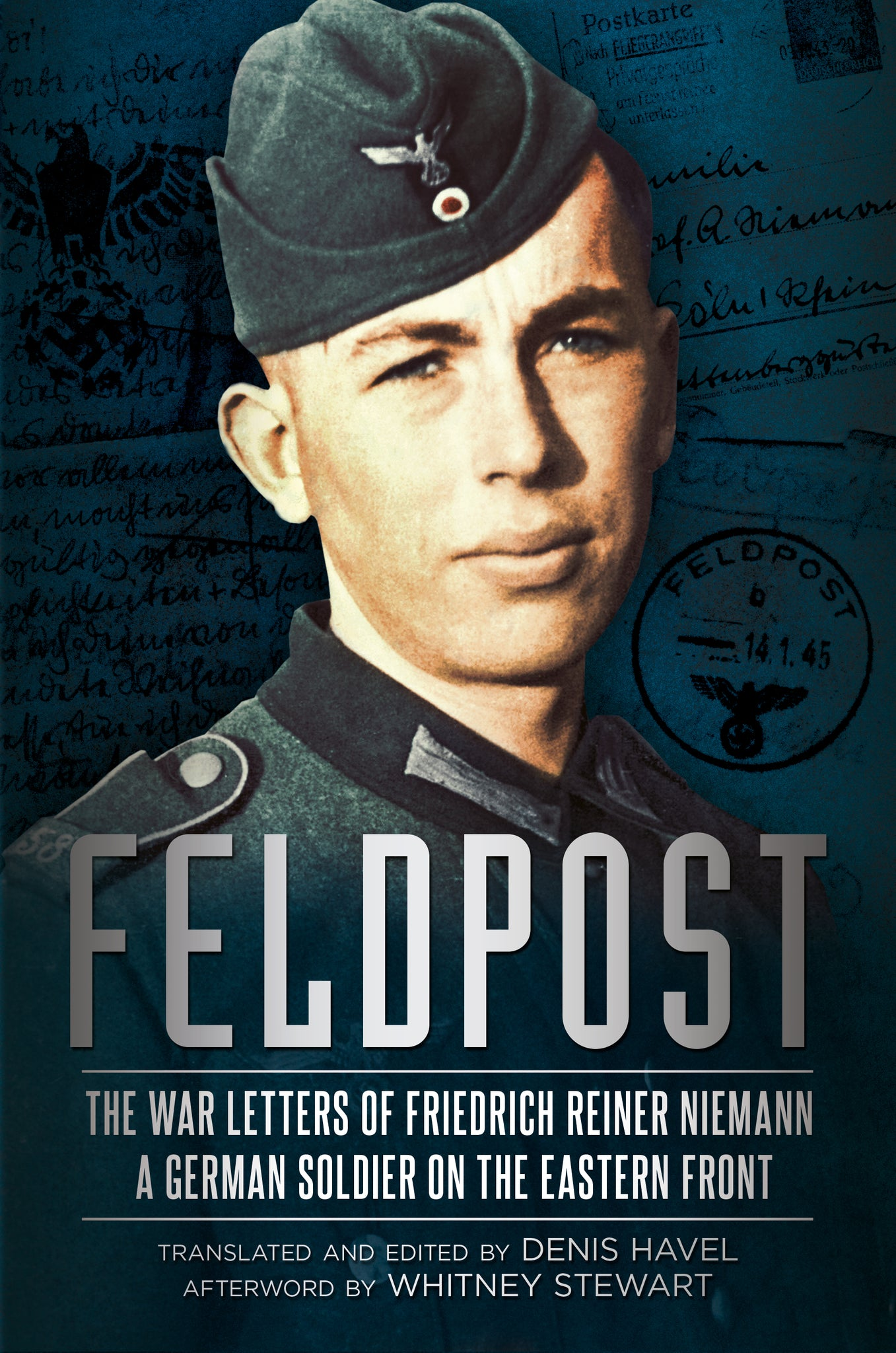 Feldpost: The War Letters of Friedrich Reiner Niemann - A German Soldier on the Eastern Front