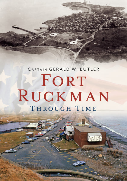 Fort Ruckman Through Time