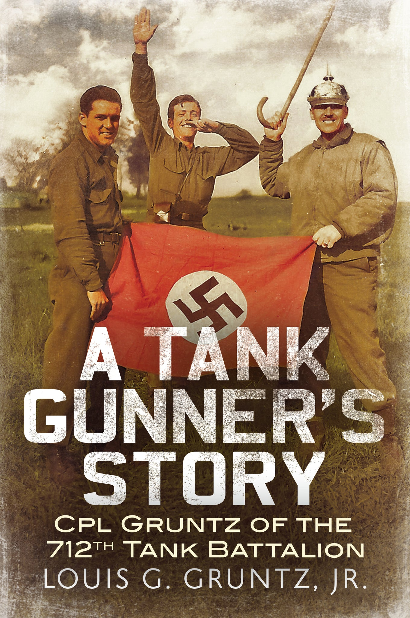 A Tank Gunner's Story: CPL Gruntz of the 712th Tank Battalion - available now from Fonthill Media