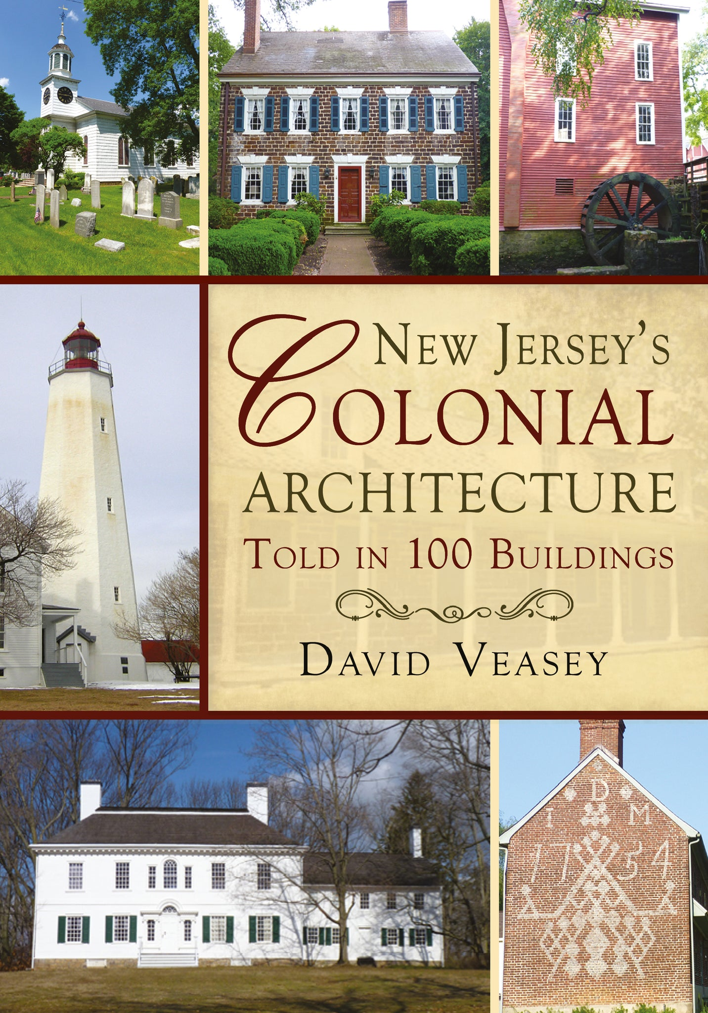 New Jersey's Colonial Architecture: Told in 100 Buildings