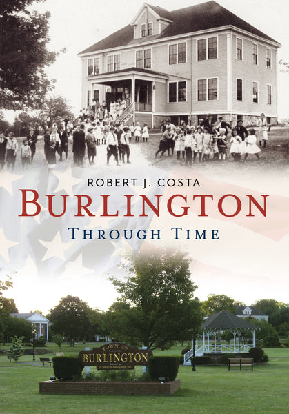 Burlington Through Time - published by America Through Time