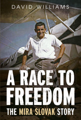 A Race to Freedom: The Mira Slovak Story - available from Fonthill Media