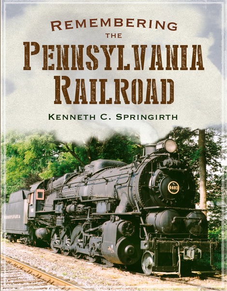 Remembering the Pennsylvania Railroad