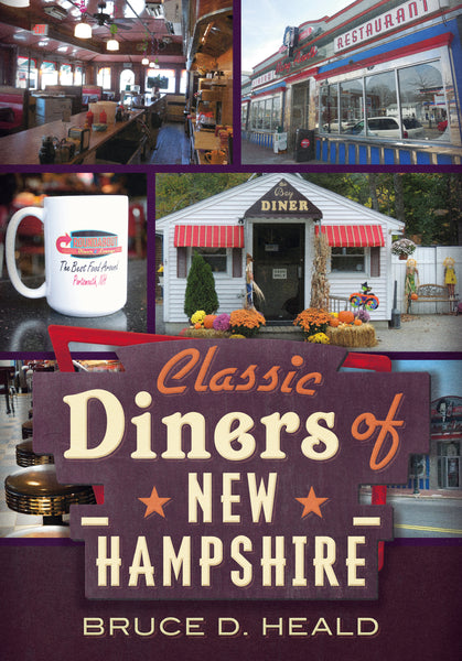 Classic Diners of New Hampshire - published by America Through Time