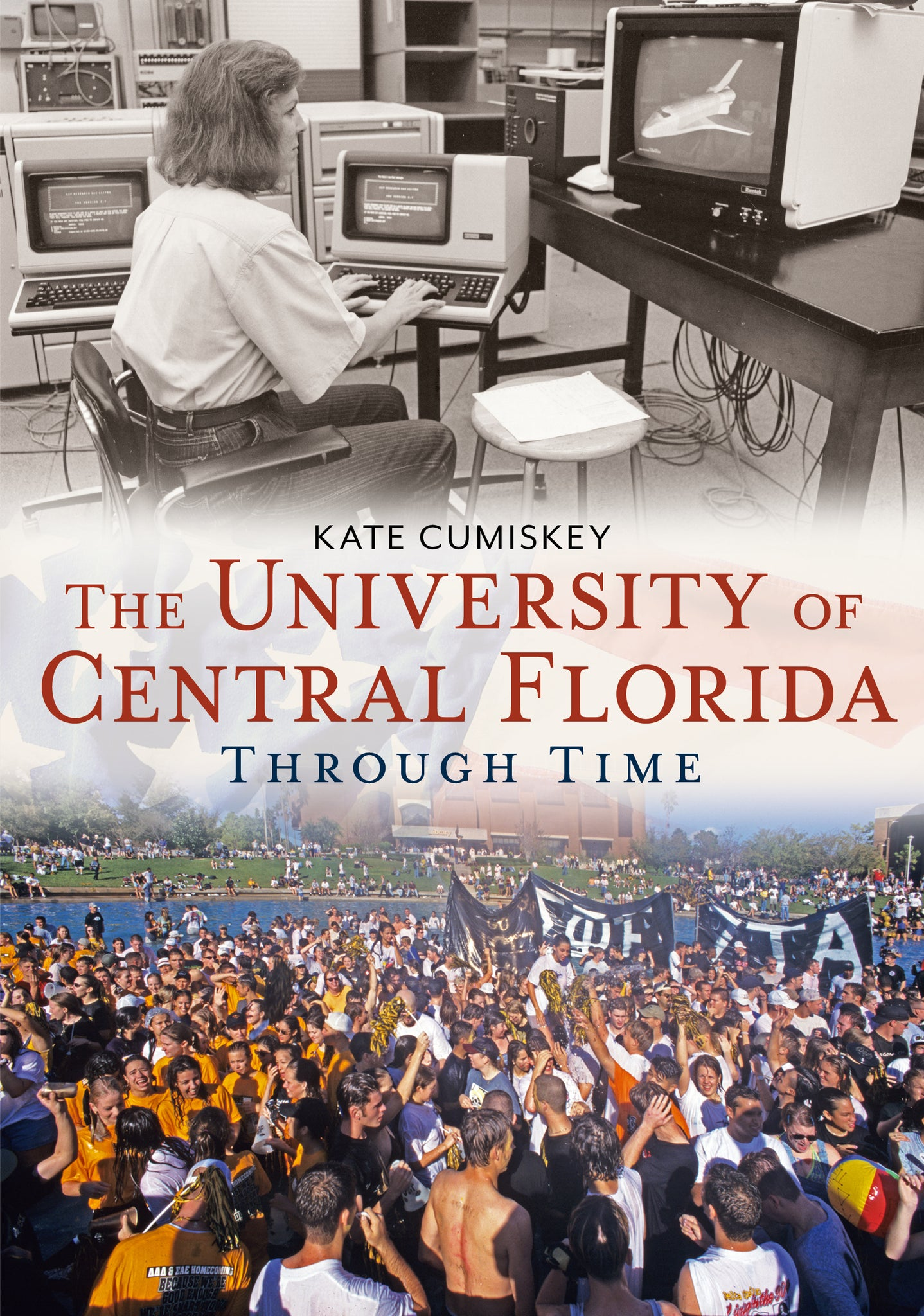 The University of Central Florida Through Time